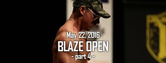 BLAZE OPEN 2016 Part4