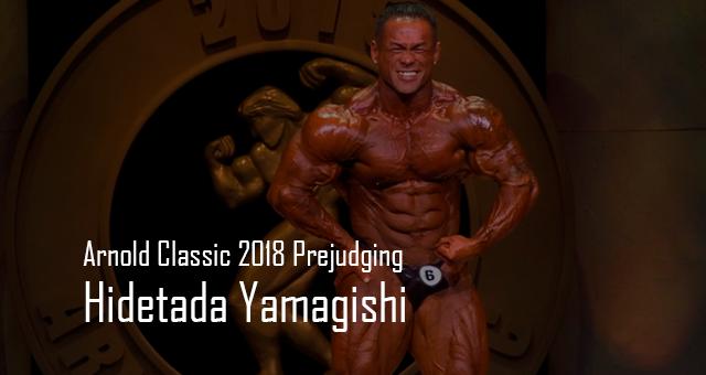 Hidetada Yamagishi – Arnold Classic 2018 Prejudging Live Capture